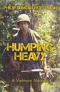 Humping Heavy: A Vietnam Memoir