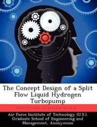 The Concept Design of a Split Flow Liquid Hydrogen Turbopump