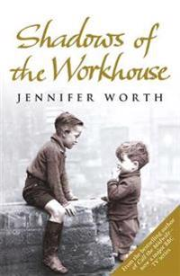 Shadows of the workhouse - the drama of life in postwar london