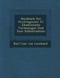 Handbuch Der Oryktognosie: Fur Akademische Vorlesungen Und Zum Selbststudium