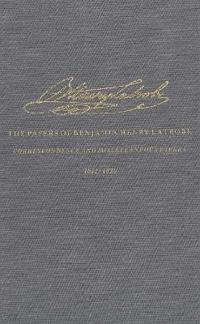 The Correspondence and Miscellaneous Papers of Benjamin Henry Latrobe