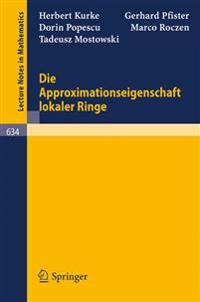 Die Approximationseigenschaft Lokaler Ringe/ the Approximation Property of Local Rings