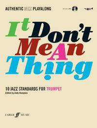 It don't mean a thing : 10 jazz standards for trumpet
