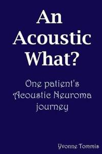 An Acoustic What?