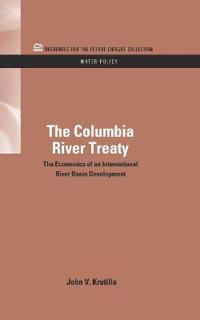 The Columbia River Treaty: The Economics of an International River Basin Development