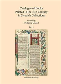 Catalogue of Books Printed in the 15th Century in Swedish Collections: Part 1 + 2