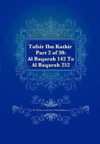 Tafsir Ibn Kathir Part 2 of 30: Al Baqarah 142 to Al Baqarah 252