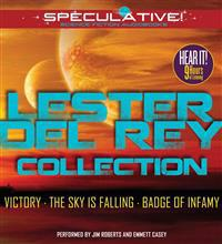 Lester del Rey Collection: Victory, the Sky Is Falling, Badge of Infamy