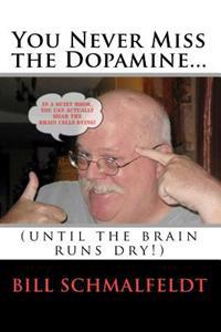 You Never Miss the Dopamine...: (Until the Brain Runs Dry!)