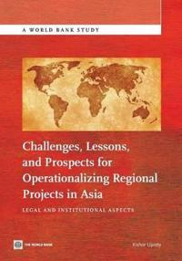 Challenges, Lessons, and Prospects for Operationalizing Regional Projects in Asia