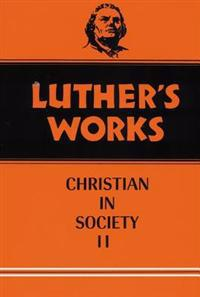 Luther's Works Christian in Society III