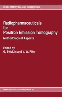 Radiopharmaceuticals for Positron Emission Tomography