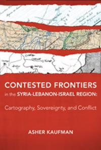 Contested Frontiers in the Syria-Lebanon-Israel Region