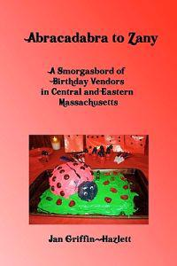 Abracadabra to Zany: A Smorgasbord of Birthday Vendors in Central and Eastern Massachusetts