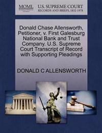 Donald Chase Allensworth, Petitioner, V. First Galesburg National Bank and Trust Company. U.S. Supreme Court Transcript of Record with Supporting Pleadings