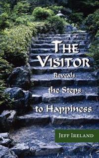 The Visitor: Reveals the Steps to Happiness