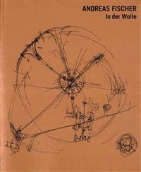 Andreas Fischer: In der Wolle