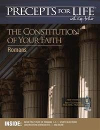 Precepts for Life Study Companion: The Constitution of Your Faith (Romans)