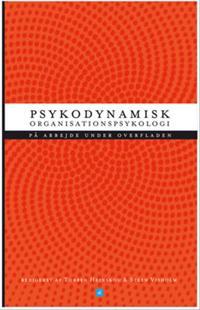 Psykodynamisk organisationspsykologi-På arbejde under overfladen