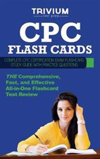Cpc Exam Flash Cards: Complete Cpc Certfication Flash Card Study Guide with Practice Questions