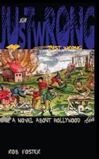 Just Wrong: A Novel about Hollywood