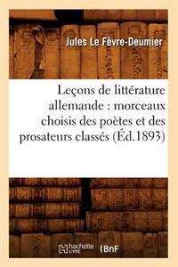 Lecons de Litterature Allemande: Morceaux Choisis Des Poetes Et Des Prosateurs Classes (Ed.1893)