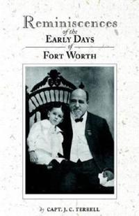 Reminiscences of the Early Days of Fort Worth