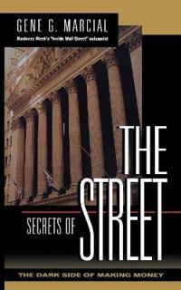 Secrets of the Street: The Dark Side of Making Money
