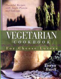 The Vegetarian Cookbook for Cheese Lovers