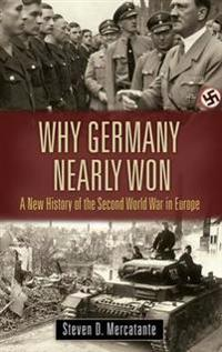 Why Germany Nearly Won