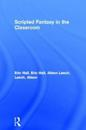 Scripted Fantasy in the Classroom