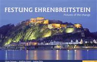 Festung Ehrenbreitstein: Pictures of the Change