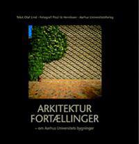 Arkitektur Fortaellinger/Building of Aarhus University
