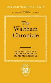 The Waltham Chronicle: An Account of the Discovery of Our Holy Cross at Montacute and Its Conveyance to Waltham