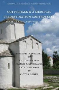 Gottschalk and a Medieval Predestination Controversy
