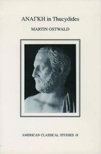 Ananke in Thucydides /Apa American Classical Studies