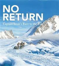 No Return Captain Scott's Race to the Pole