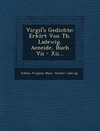 Virgil's Gedichte: Erkl¿rt Von Th. Ladewig. Aeneide, Buch Vii - Xii...