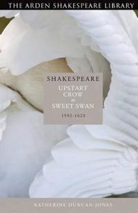 Shakespeare: Upstart Crow to Sweet Swan
