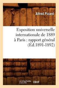 Exposition Universelle Internationale de 1889 � Paris: Rapport G�n�ral (�d.1891-1892)