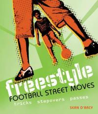Freestyle football street moves - tricks, stepovers and passes