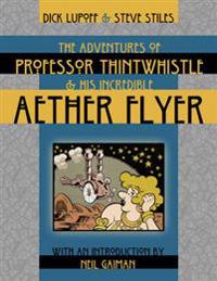 The Adventures of Professor Thintwhistle and His Incredible Aether Flyer