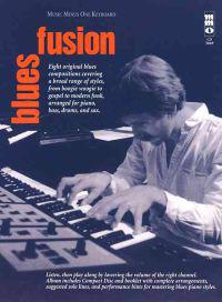 Blues Fusion, Keyboard: Eight Original Blues Compositions Covering a Broad Range of Styles, from Boogie Woogie to Gospel to Modern Funk, Arran [With C