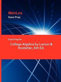Exam Prep for College Algebra by Larson & Hostetler, 6th Ed.