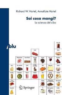 Sai Cosa Mangi?: La Scienza del Cibo