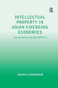 Intellectual Property in Asian Emerging Economies