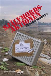 Självmordsaktionen : berättelsen om försöket att införa Demokratin i Irak år 2004