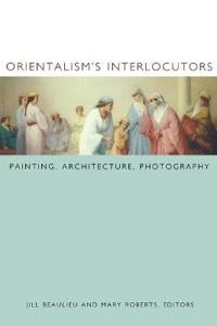 Orientalism's Interlocutors