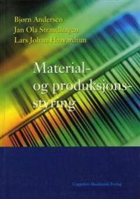 Material- og produksjonsstyring - Bjørn Andersen, Lars Johan Haavardtun, Jan Ola Strandhagen pdf epub