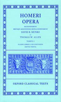 Opera: Volume I: Iliad, Books I-XII